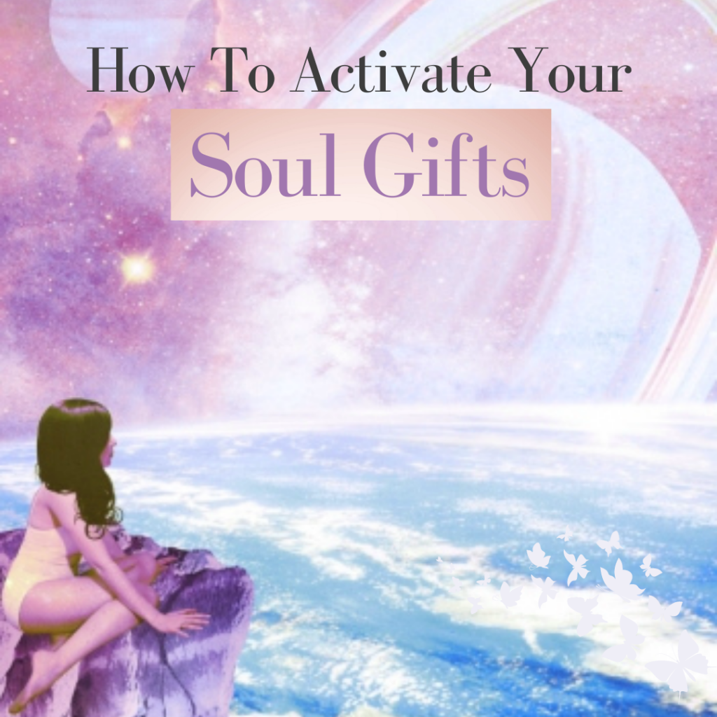 Activate Your Soul Gifts